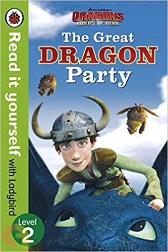 Dragons: The Great Dragon Party - Read it yourself with Ladybird – Level 2