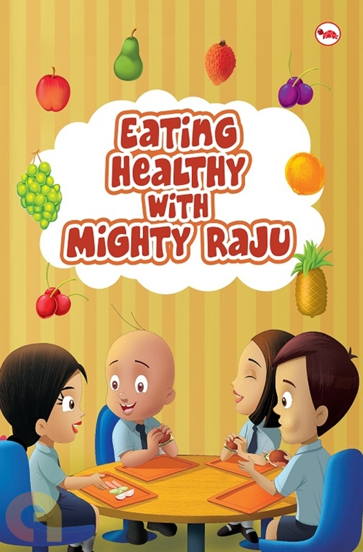 Eating Healthy with Mighty Raju