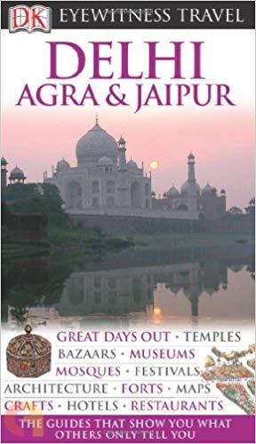 Eyewitness travel guide: Delhi, Agra & Jaipur