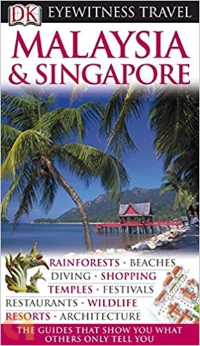 Eyewitness travel guide: Malaysia & Singapore