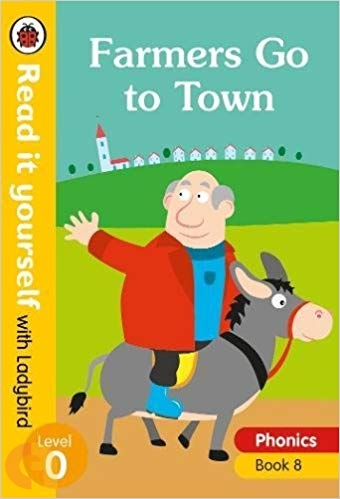 Farmers Go to Town: Read it yourself with Ladybird - Level 0 (Phonics - Book 8)