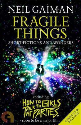 Fragile Things includes How to Talk to Girls at Parties (Film tie-in)