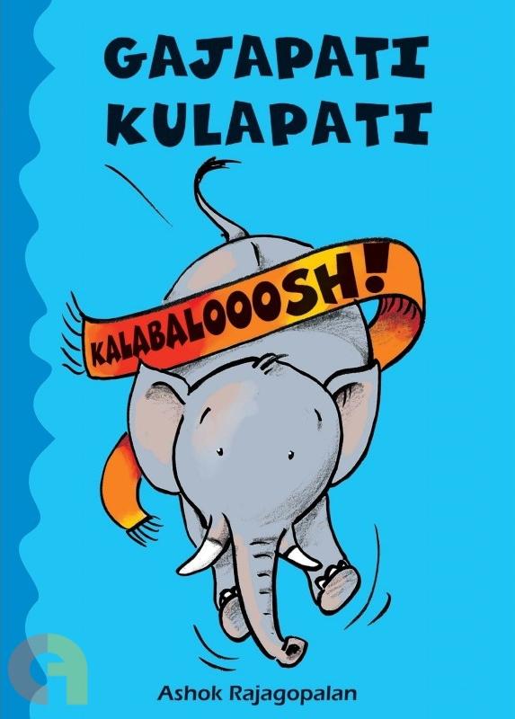 Gajapati Kulapati Kalabalooosh!