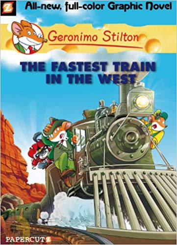 Geronimo Stilton Graphic #13: The Fastest Train In The West