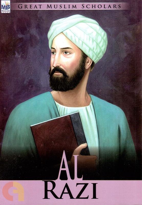 Great Muslim Scholars : AL RAZI