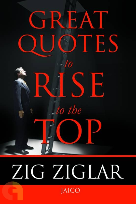 Great Quotes To Rise To The Top