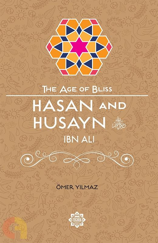 Hasan & Husayn Ibn Ali (The Age of Bliss)