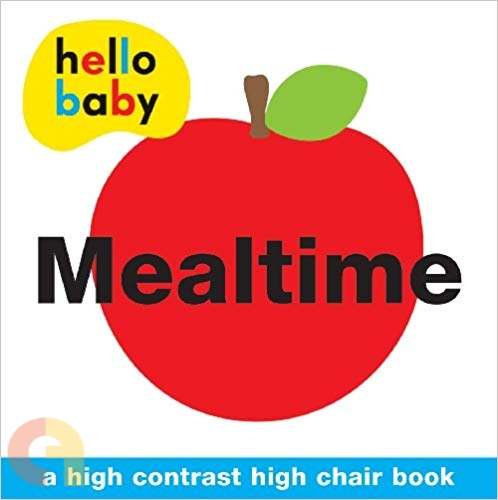 Hello Baby: Mealtime High Chair Book: A High-Contrast Board Book