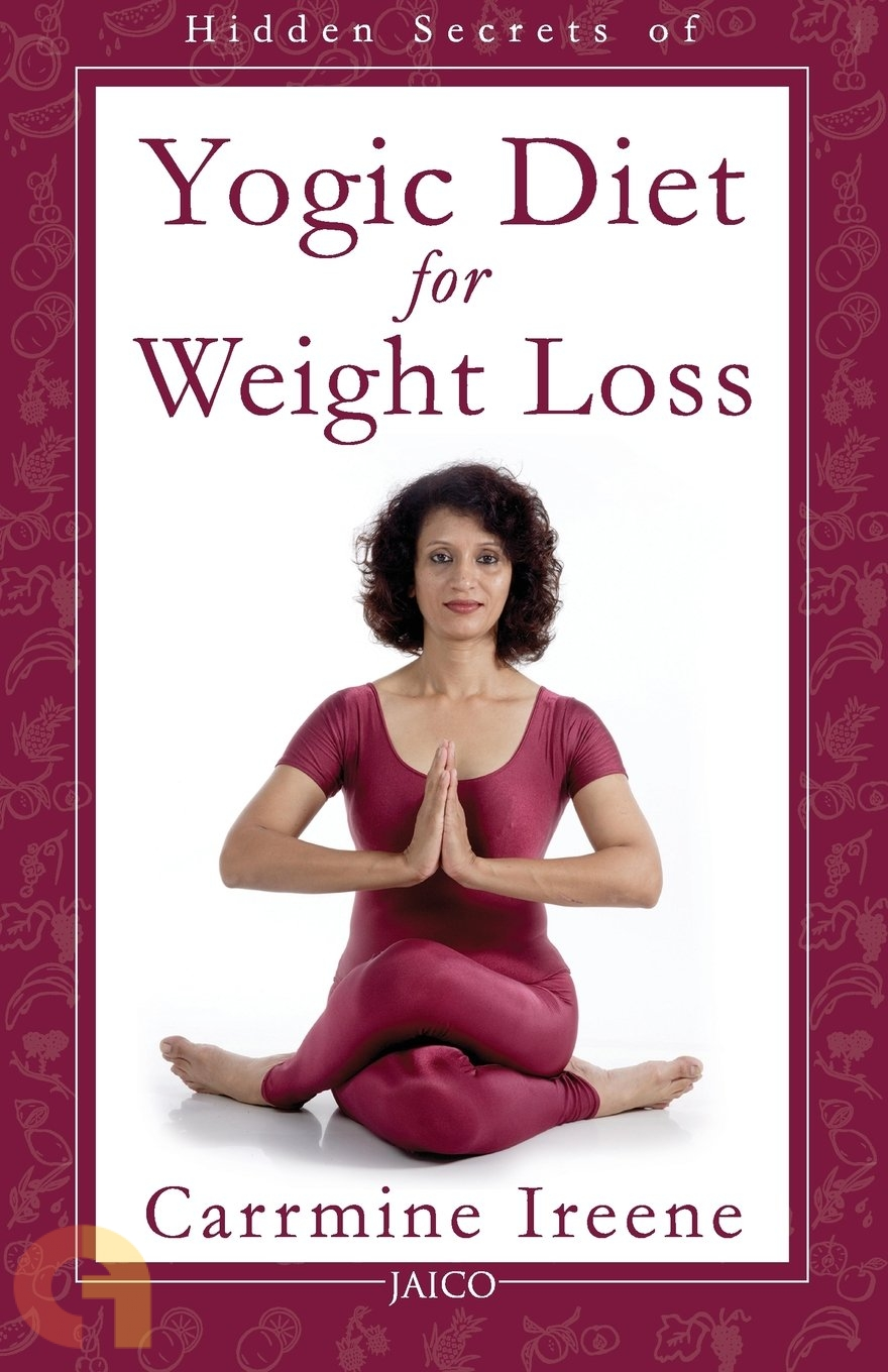 Hidden Secrets of Yogic Diet for Weight Loss
