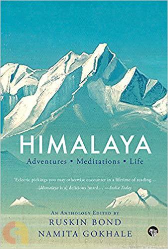 Himalaya: Adventures, Meditations, Life