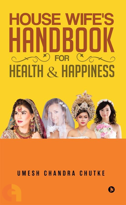 House Wife's Hand Book for Health and Happiness