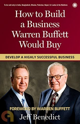 How to Build a Business Warren Buffett Would Buy