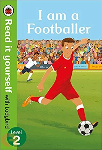 I am a Footballer – Read it yourself with Ladybird - Level 2
