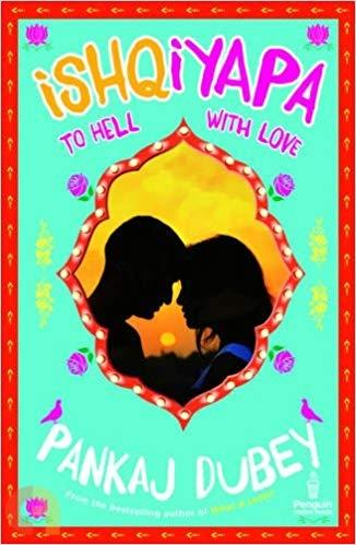Ishqiyapa: To hell with love