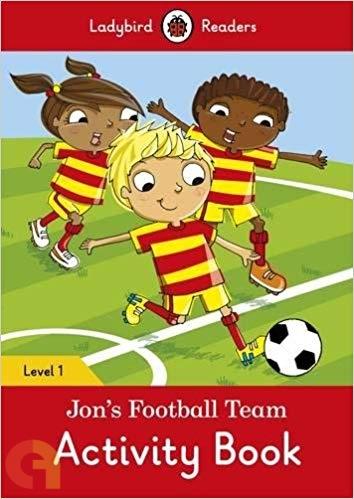 Jon's Football Team Activity Book: Ladybird Readers - Level 1