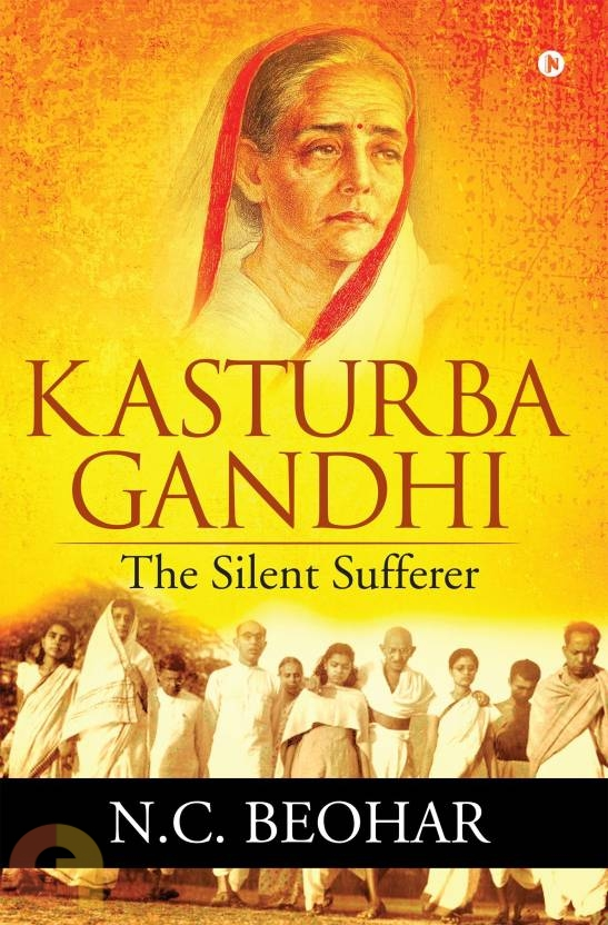 Kasturba Gandhi: The Silent Sufferer