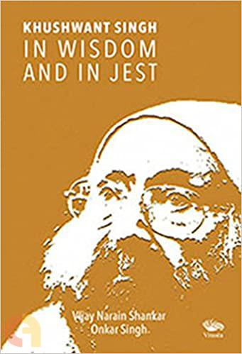 Khushwant Singh - In Wisdom And In Jest
