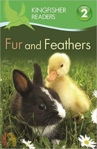 Kingfisher Readers: Fur and Feathers - Level 2
