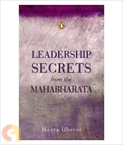 Leadership secrets from the Mahabharata