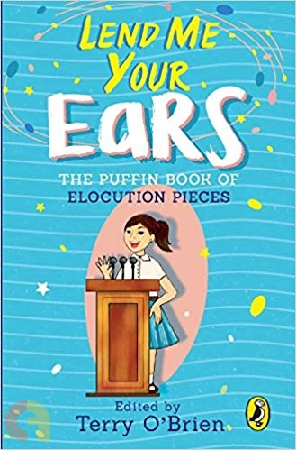 Lend me your ears : The puffin book of elocution pieces