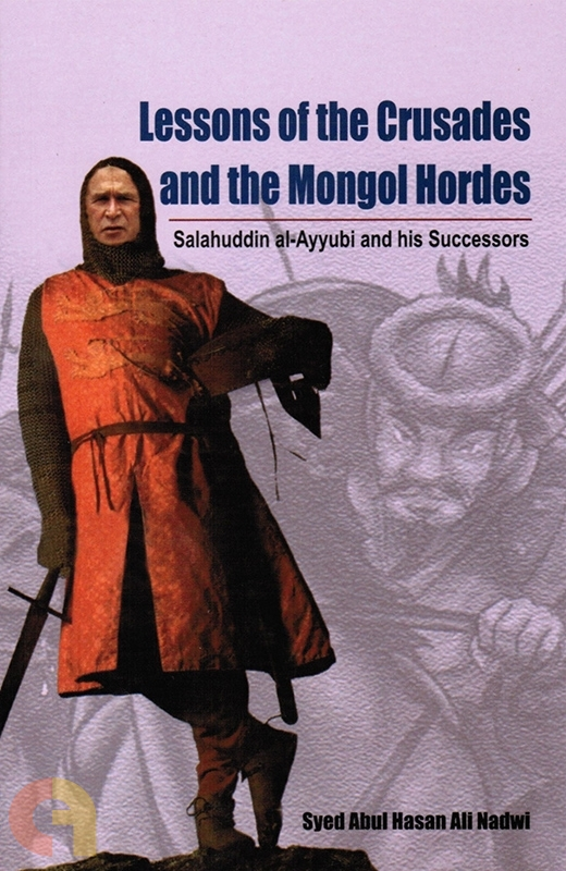 Lessons of the Crusades and the Mongol Hordes