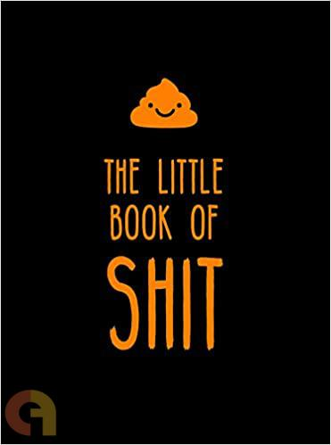 Little Book of Shit :  A Celebration of Everybody's Favourite Expletive