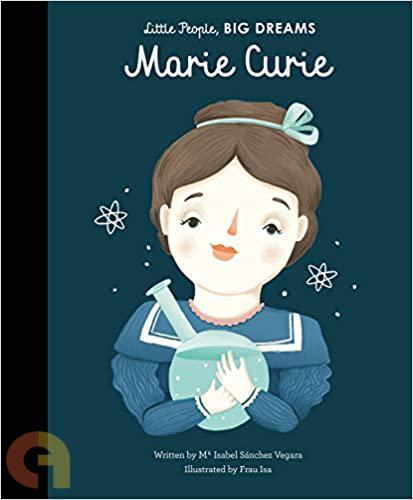 Little People, Big Dreams Marie Curie Bloomsbury