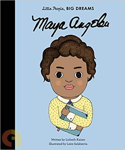 Little People, Big Dreams Maya Angelou Bloomsbury
