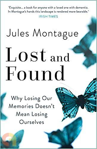 Lost and Found: Memory, Identity, and Who We Become When Were No Longer Ourselves