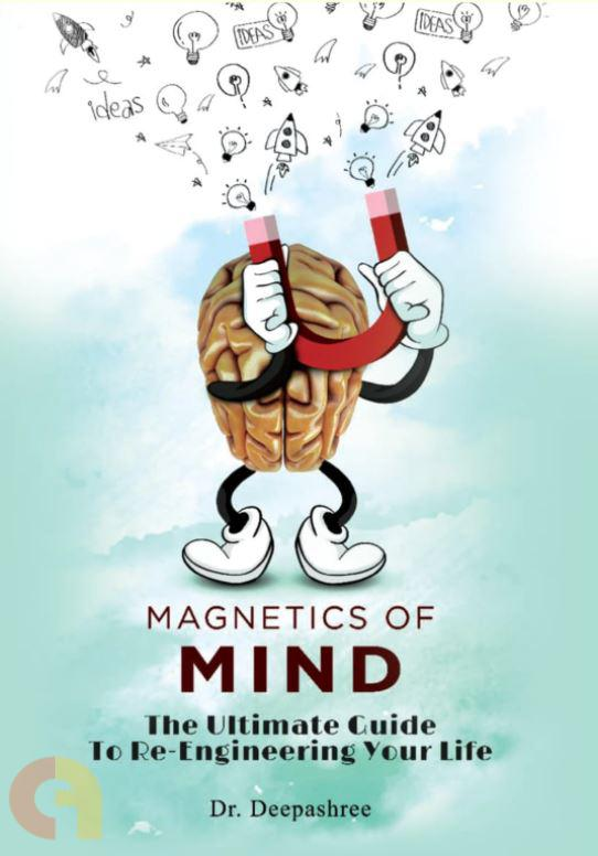 Magnetics of Mind: The Ultimate Guide to Re-Engineering Your Life