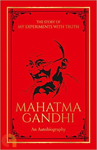 Mahatma Gandhi: The Story Of My Experiments With Truth (Deluxe Edition)