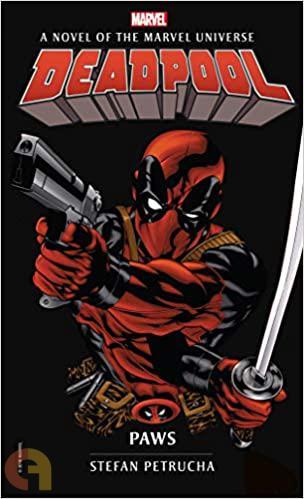 Marvel  Novels  -  Deadpool: Paws