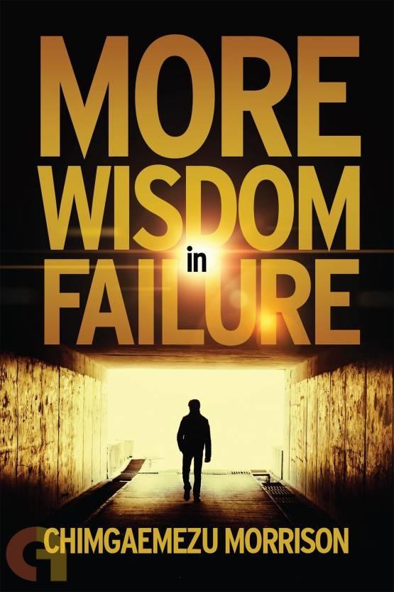 More Wisdom in Failure