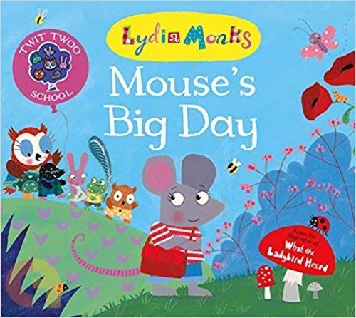 Mouse's Big Day (Twit Twoo School)