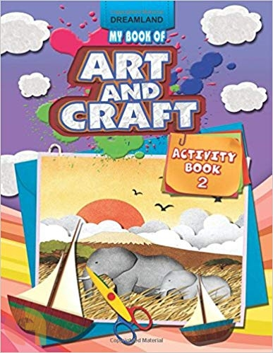 My Book of Art & Craft : Activity Book 2
