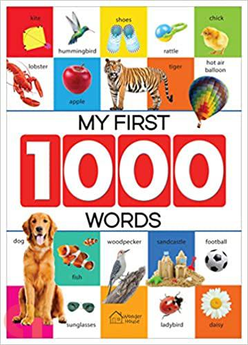 My First 1000 Words : Early Learning Picture Book to learn Alphabet, Numbers, Shapes and Colours, Tr