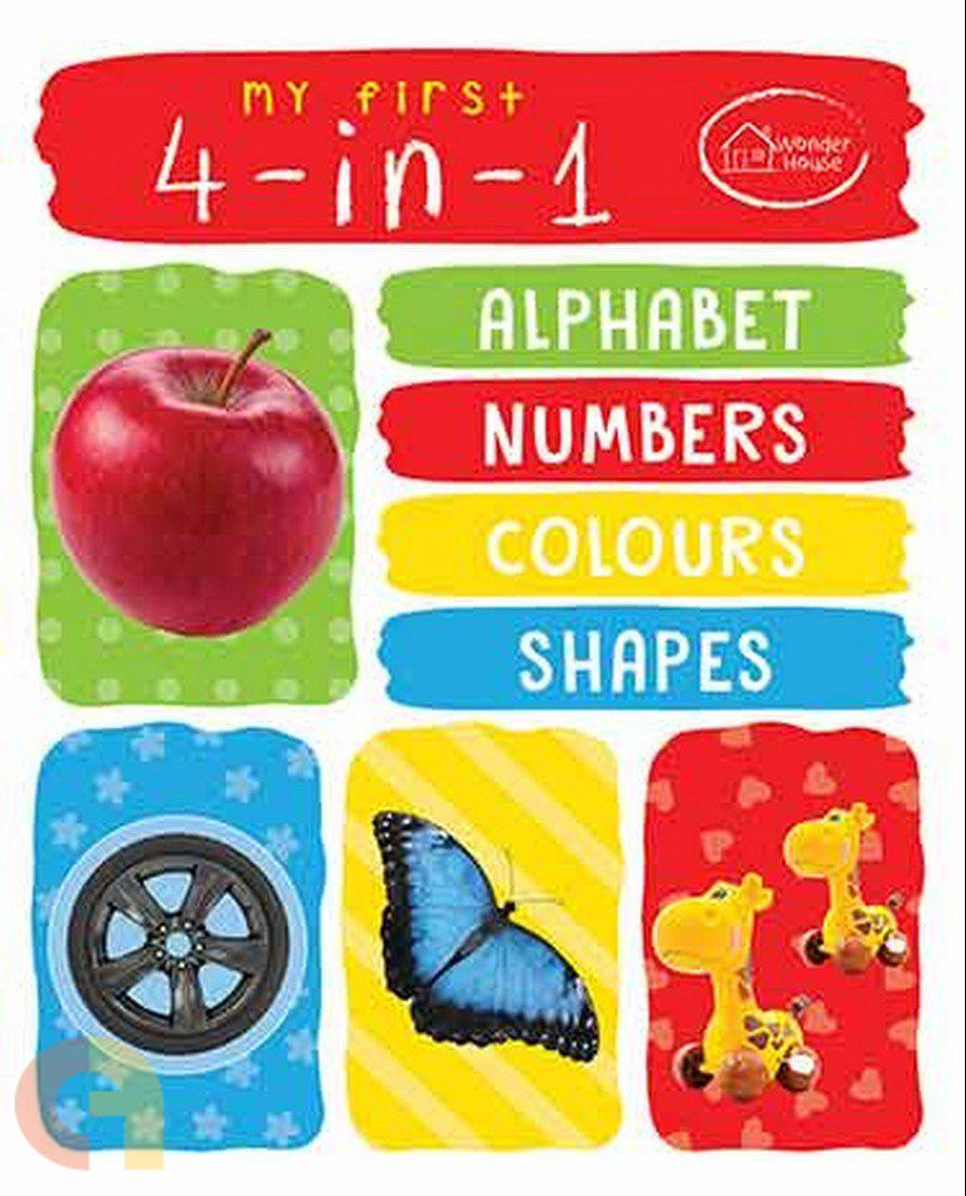 My First 4 In 1: Alphabet Numbers Colours Shapes