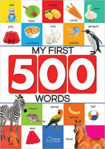 My First 500 Words : Early Learning Picture Book to learn Alphabet, Numbers, Shapes and Colours, Tra
