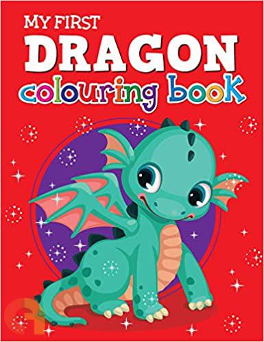 MY FIRST DRAGON COLOURING BOOK