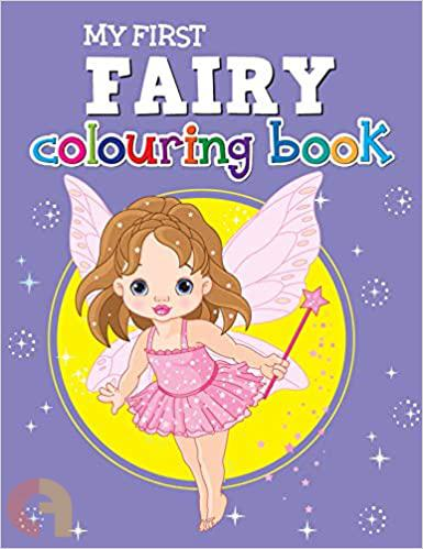 MY FIRST FAIRY COLOURING BOOK
