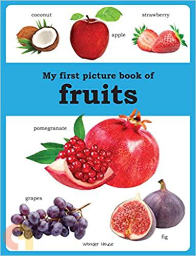 My first picture book of Fruits (Wonder House Books)