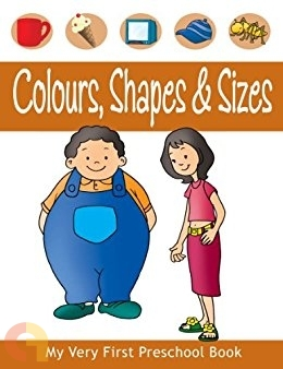My Very First Preschool Book - Colours, Shapes, & Size