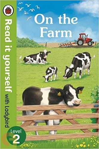 On The Farm: Read It Yourself with Ladybird - Level 2