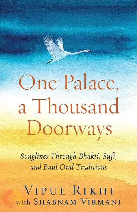 One Palace, A Thousand Doorways: Songlines Through Bhakti, Sufi And Baul Oral Traditions