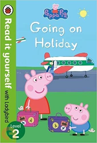 Peppa Pig: Going on Holiday – Read it yourself with Ladybird - Level 2
