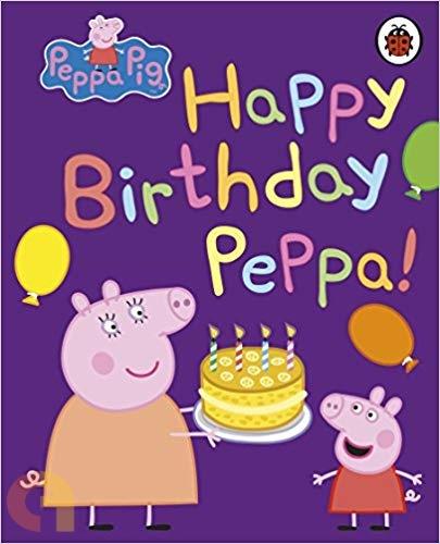 Peppa Pig : Happy Birthday Peppa