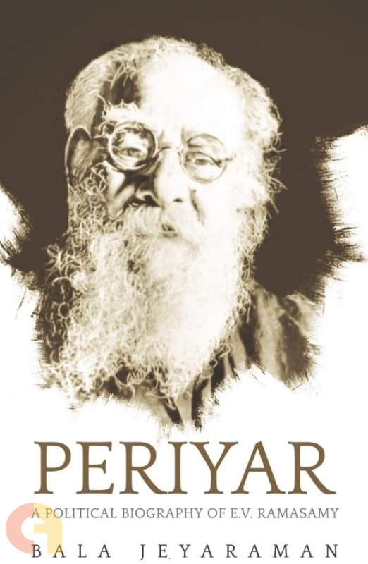 Periyar: A Political Biography Of E.V. Ramasamy