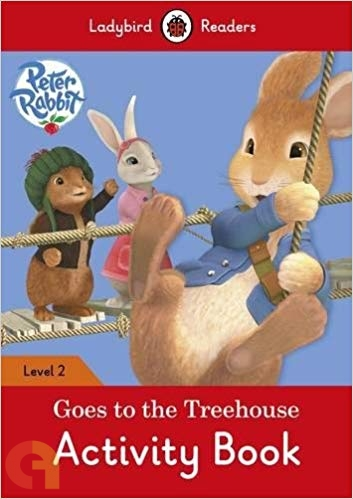 Peter Rabbit: Goes to the Treehouse Activity book – Ladybird Readers - Level 2