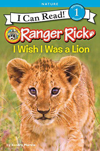 RANGER RICK : I WISH I WAS A LION