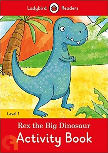 Rex the Big Dinosaur Activity Book:  Ladybird Readers - Level 1